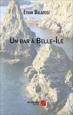 Vente EBooks : Un bar a belle-ile  - Ethan Baladeisi
