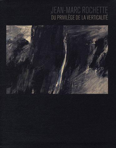 Jean-Marc Rochette, du privilège de la verticalité