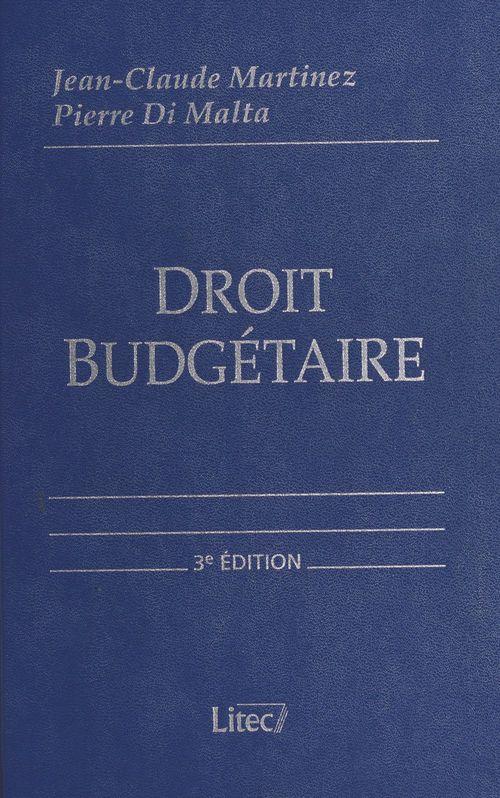 Droit budgétaire ; budget de l'état, budgets locaux, budget de la sécurité sociale, budget européen