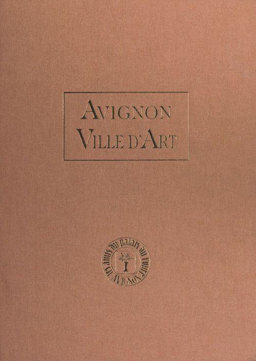 Avignon, ville d'art  - Collectif  - Amis du Palais du Roure