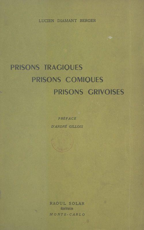 Prisons tragiques, prisons comiques, prisons grivoises