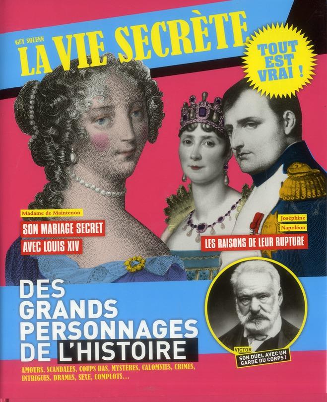 La Vie Secrete Des Grands Personnages De L'Histoire