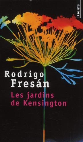 LES JARDINS DE KENSINGTON FRESAN, RODRIGO