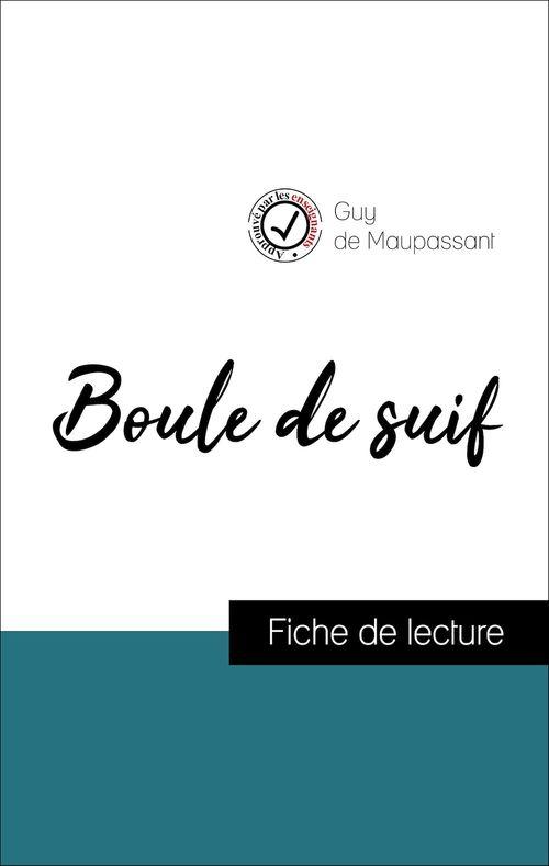 Analyse de l'oeuvre : Boule de suif (résumé et fiche de lecture plébiscités par les enseignants sur fichedelecture.fr)