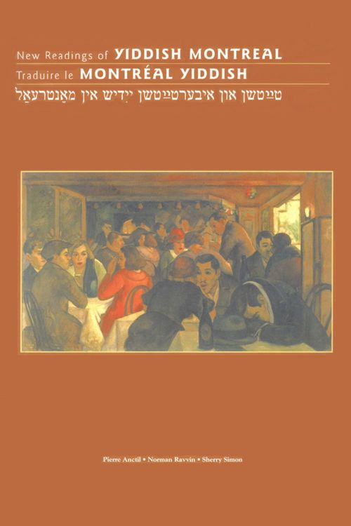 New readings of Yiddish Montreal ; traduire le Montréal yiddish
