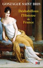Vente Livre Numérique : Déshabillons l'histoire de France  - Gonzague Saint bris