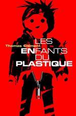 Les Enfants du plastique  - Thomas Clément