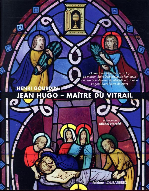 Jean Hugo ; maitre du vitrail