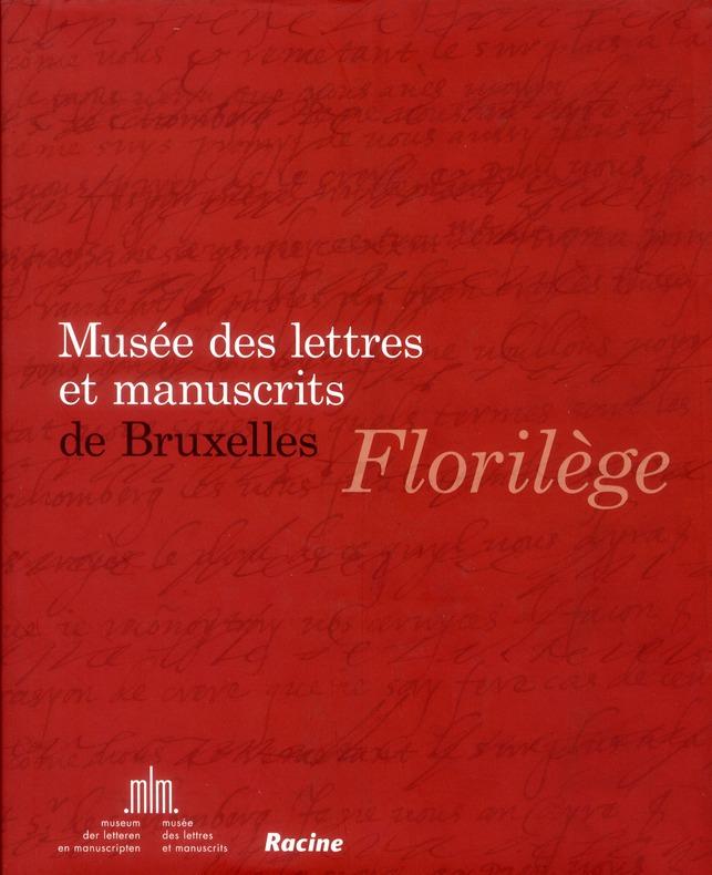 Florilège ; musée des lettres et manuscrits de Bruxelles