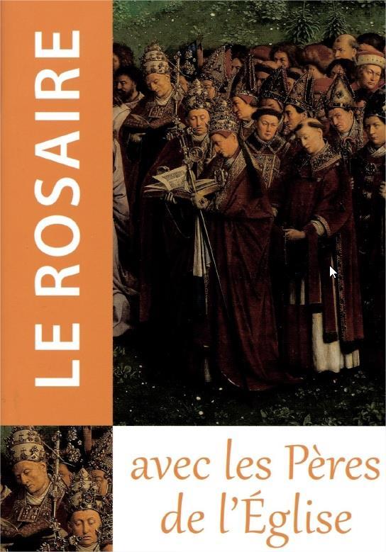 Le rosaire ; avec les pères de l'église