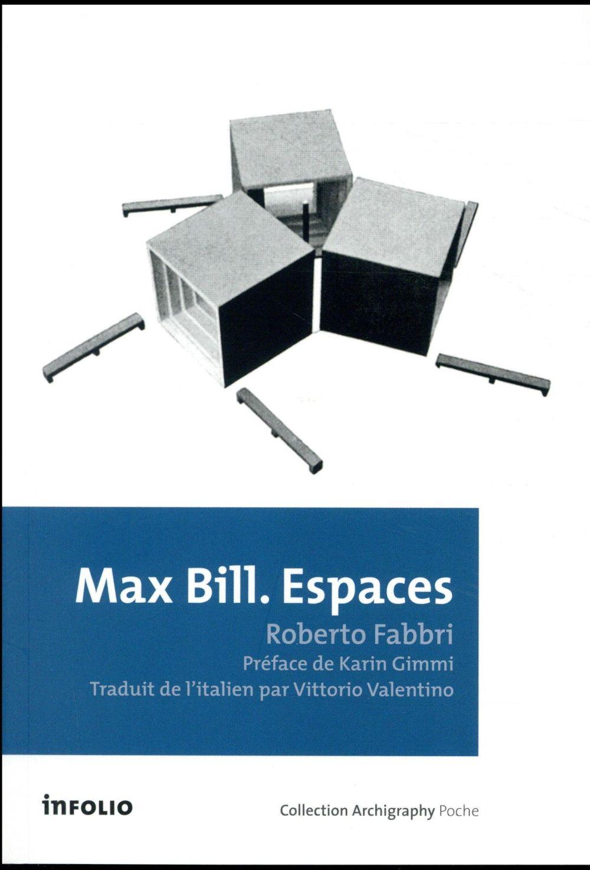 Max Bill ; espaces