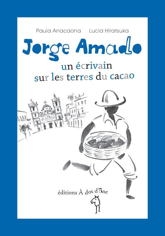 JORGE AMADO, LES TERRES DU CACAO