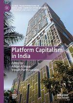 Platform Capitalism in India  - Vibodh Parthasarathi - Adrian Athique
