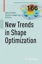 New Trends in Shape Optimization  - Aldo Pratelli - Günter Leugering