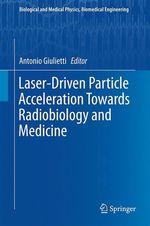 Laser-Driven Particle Acceleration Towards Radiobiology and Medicine  - Antonio Giulietti