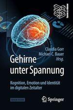 Gehirne unter Spannung  - Michael C. Bauer - Claudia Gorr