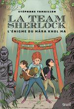 Vente EBooks : La Team Sherlock - tome 2 L'énigme du Mara Khol Ma  - Stéphane TAMAILLON