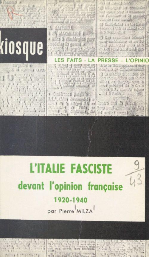 L'Italie fasciste devant l'opinion française, 1920-1940