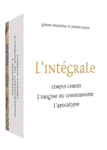 L'Intégrale - Corpus Christi + L'origine du Christianisme + L'Apocalypse