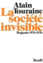 Vente Livre Numérique : La Société invisible. Regards (1974-1976)  - Alain TOURAINE
