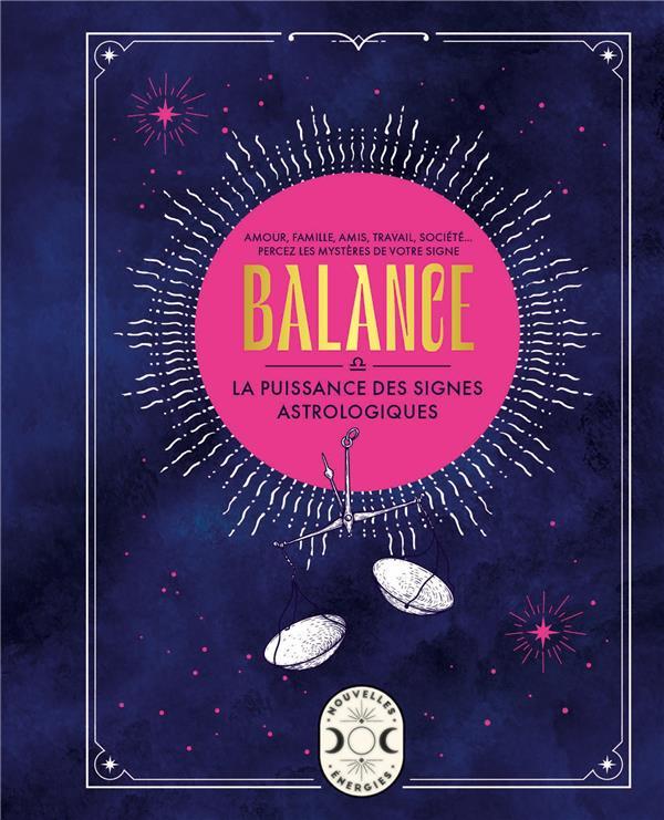 Balance, la puissance des signes astrologiques