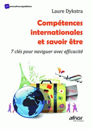Competences Internationales Et Savoir Etre ; 7 Cles Pour Naviguer Avec Efficacite