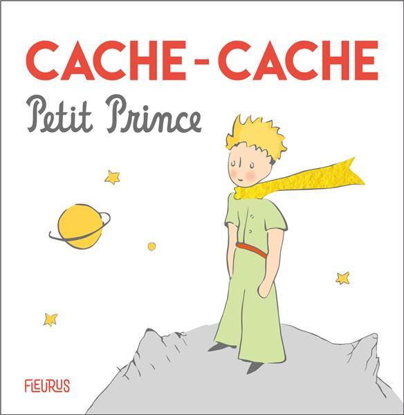 LE PETIT PRINCE  -  CACHE-CACHE XXX
