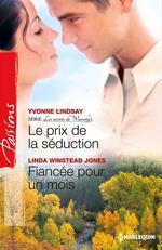 Vente Livre Numérique : Le prix de la séduction - Fiancée pour un mois  - Yvonne Lindsay - Linda Winstead Jones