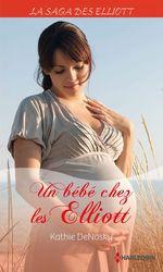 Vente Livre Numérique : Un bébé chez les Elliott (Saga)  - Kathie DeNosky