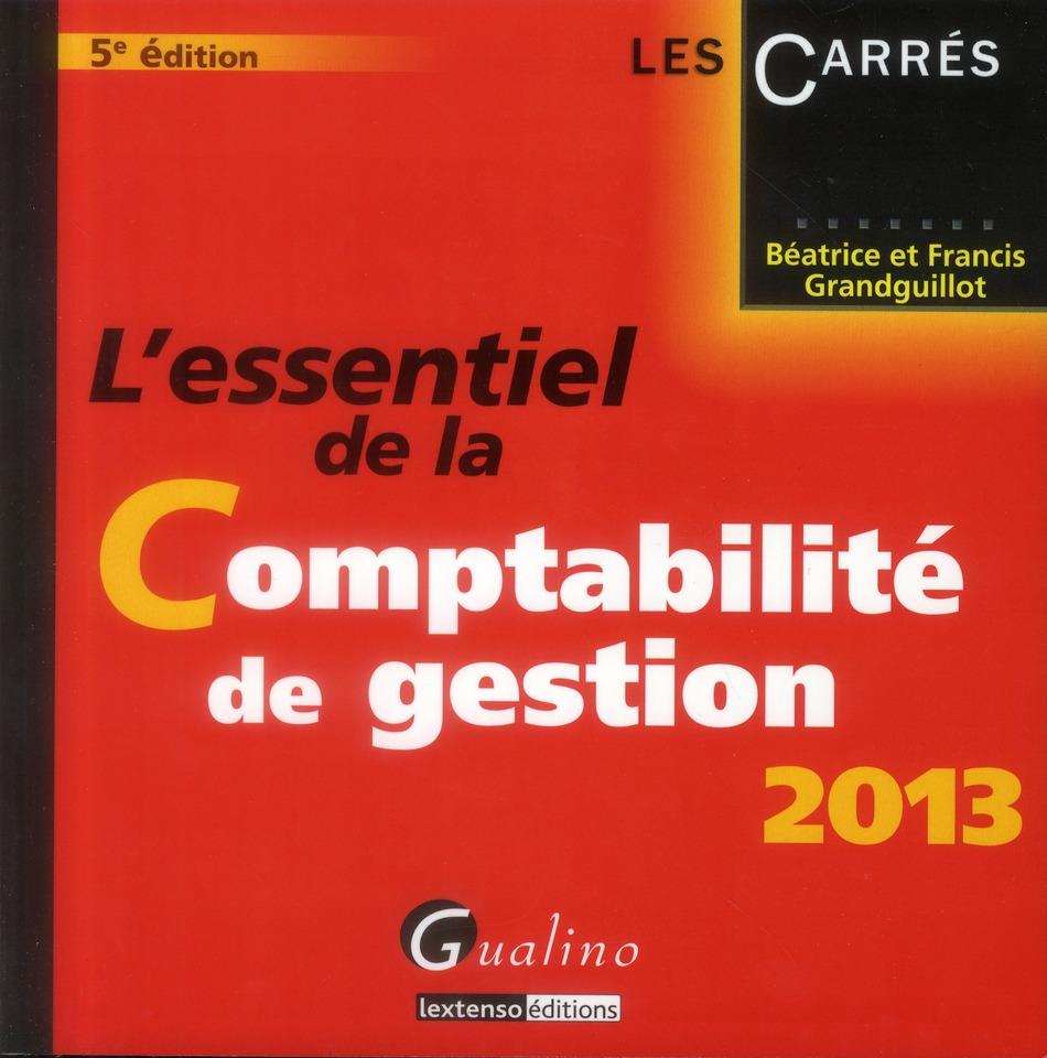 L'Essentiel De La Comptabilite De Gestion 2013 (5e Edition)