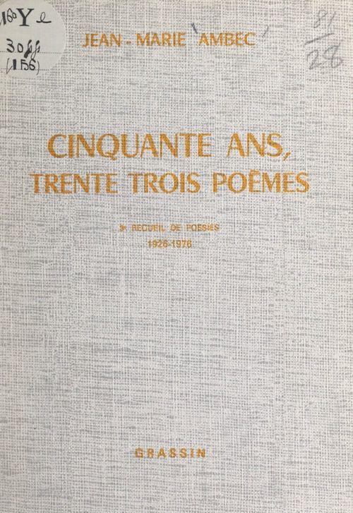Cinquante ans, trente-trois poèmes