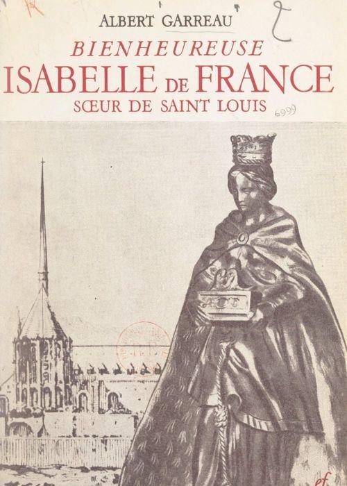 Bienheureuse Isabelle de France, soeur de Saint Louis