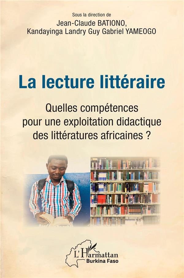 La lecture littéraire ; quelles compétences pour une explotation didactique des littératures africaines ?