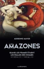 Couverture de Les Amazones - Quand Les Femmes Etaient Les Egales Des Hommes (Viiie Siecle Av. J.C. - Ier Siecle Ap