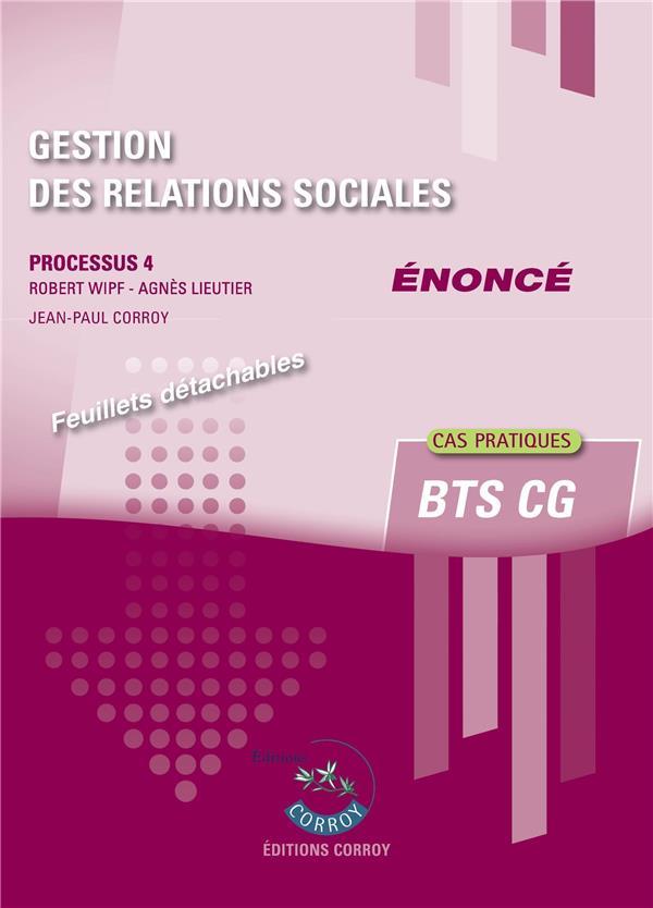 Gestion des relations sociales ; énoncé ; processus 4 ; cas pratiques du BTS CG (6e édition)