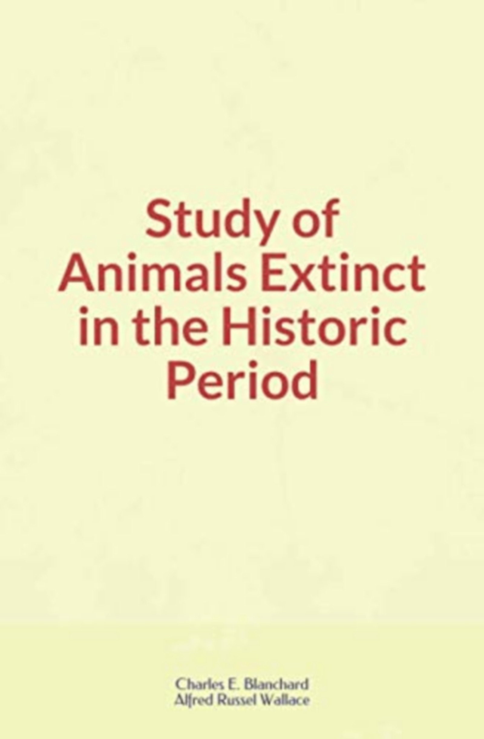 Study of Animals Extinct in the Historic Period