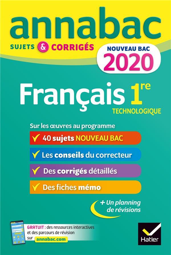Annabac ; Francais ; 1re Technologique ; Sujets Et Corriges Pour Le Nouveau Bac Francais (Edition 2020)