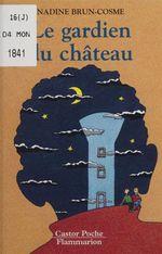Vente Livre Numérique : Le Gardien du château  - Nadine Brun-Cosme