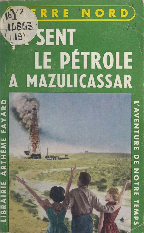 Ça sent le pétrole à Mazulicassar  - Pierre Nord