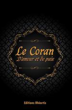 Le Coran : D'Amour et de Paix  - Auteur Anonyme