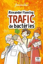 Vente Livre Numérique : Alexander Fleming, trafic de bactéries  - Charlotte Grossetête