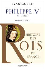 Vente Livre Numérique : Philippe V (1316-1322). Frère de Louis X  - Ivan Gobry