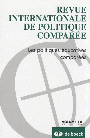 Revue Internationale De Politique Comparee N.14 ; Les Politiques Educatives Comparees