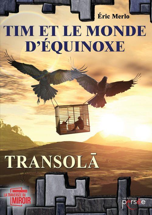 Tim et le monde d'équinoxe t.1 ; transola