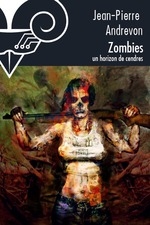 Vente EBooks : Zombies, un horizon de cendres  - Jean-Pierre Andrevon