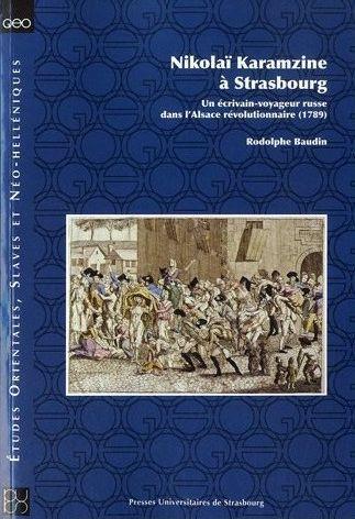 Nikolai Karamzine à Strasbourg ; un écrivain-voyageur russe dans l'Alsace révolutionnaire (1789)