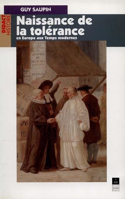 Naissance de la tolérance en Europe aux temps modernes