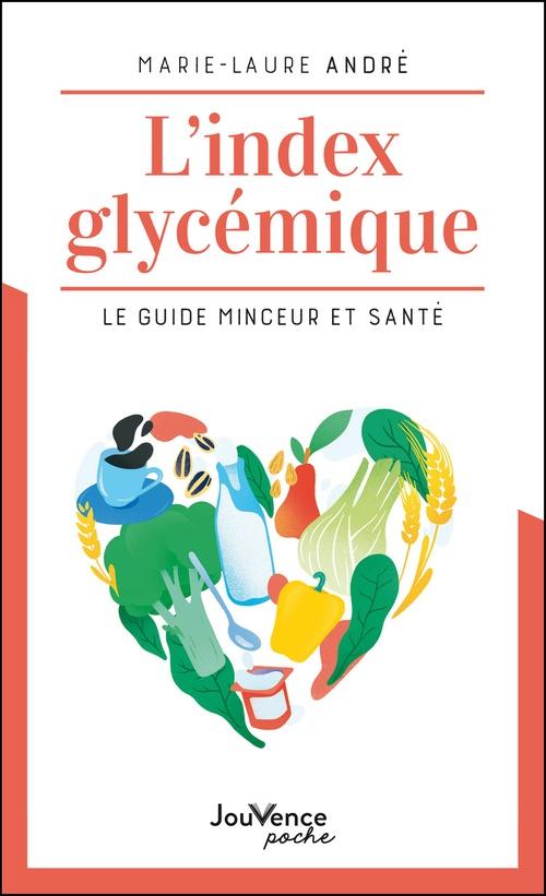 L'index glycémique ; le guide minceur et santé