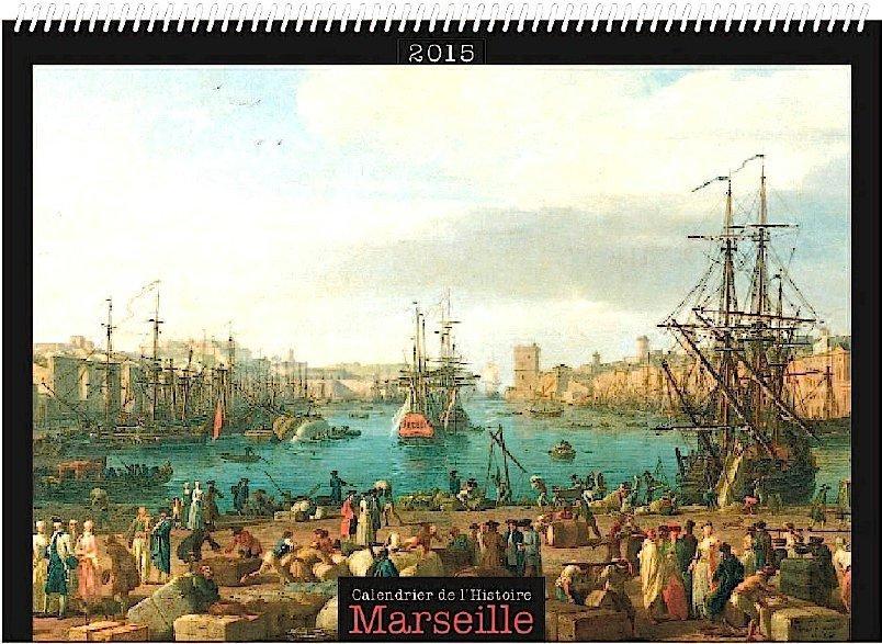 Les calendriers de l'histoire ; Marseille