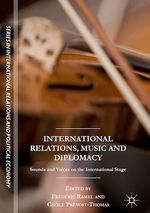 International Relations, Music and Diplomacy  - Cécile Prévost-Thomas - Frederic Ramel